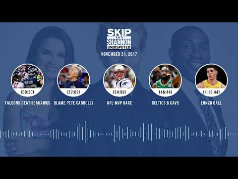 UNDISPUTED Audio Podcast (11.21.17) with Skip Bayless, Shannon Sharpe, Joy Taylor   UNDISPUTED