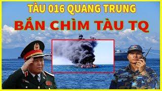 ĐỤNG ĐỘ LỚN-CHIẾN HẠM 016 Quang Trung BẮN CHÌM TÀU HÀNG Trung Quốc ở Biển Đông