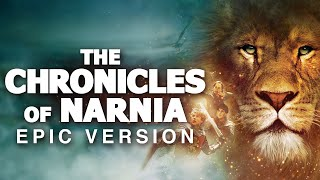 The Chronicles of Narnia | EPIC VERSION