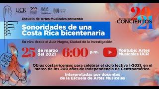Sonoridades de una Costa Rica bicentenaria (EAM 25-03-2021)