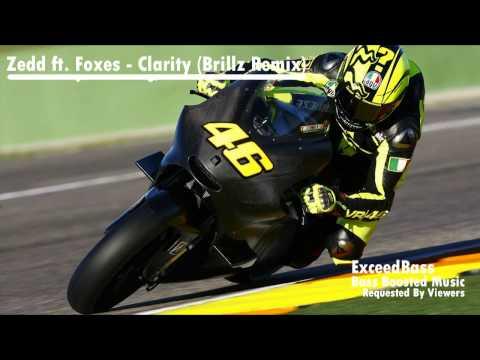 Zedd ft Foxes - Clarity [Brillz Remix] (Bass Boosted)