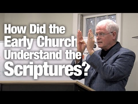 How Did the Early Church Understand the Scriptures?