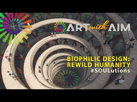 Biophilic Design: Rewild Humanity