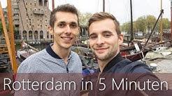 Rotterdam in 5 Minuten | Reiseführer | Die besten Sehenswürdigkeiten