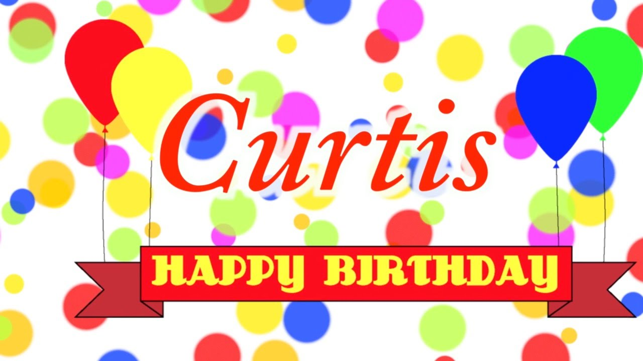 Happy Birthday Curtis Song