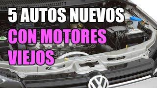 5 AUTOS NUEVOS CON MOTORES VIEJOS