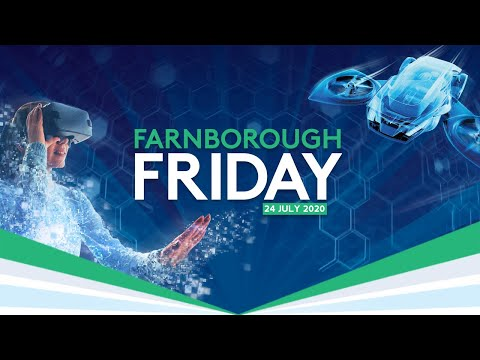 Farnborough Friday - Discover the World of Aerospace