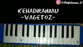 Notasi pianika Kehadiranmu - Vagetoz