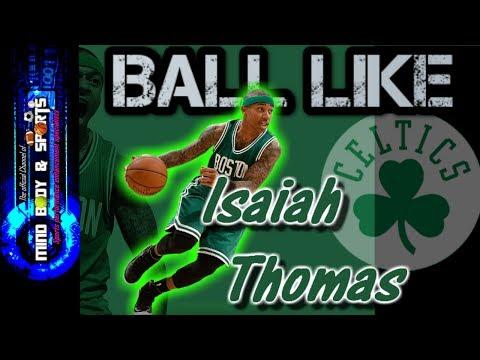 How to Ball like- Isaiah Thomas- I.T.
