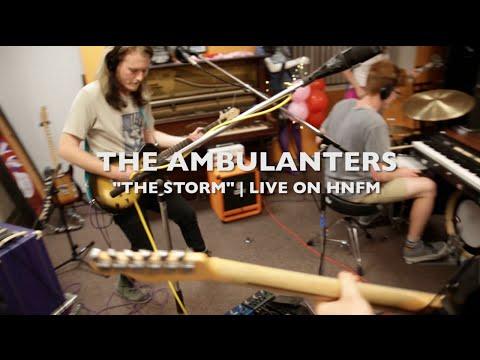 "The Ambulanters live on HNFM | ""The Storm"""