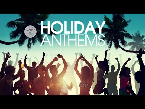 Holiday Anthems ★ Summer Dance House Classic Hits Mix 2016