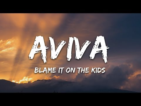 AViVA - Blame It On The Kids (Lyrics)