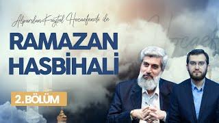 Alparslan Kuytul Hocaefendi ile Ramazan Hasbihali | 2.Bölüm