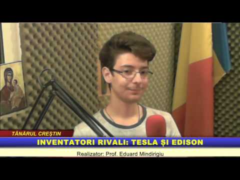 """""""Tânărul creştin"""" – Inventatori rivali: Tesla și Edison"""