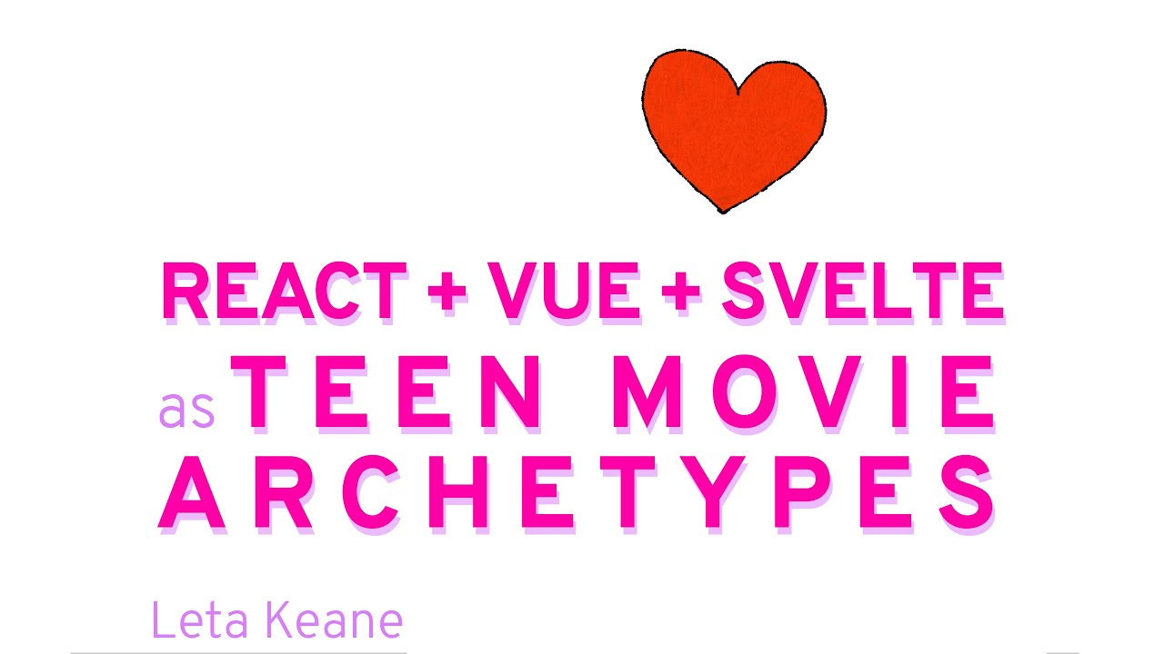 React, Vue, and Svelte as Teen Movie Archetypes