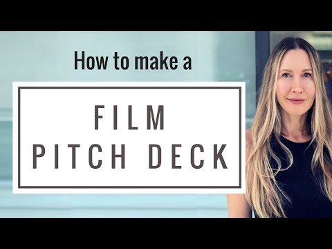 How to Make a Film Pitch Deck - part of your film financing plan