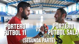 2ª parte Reto Soloporteros: Fútbol Sala vs. Fútbol 11