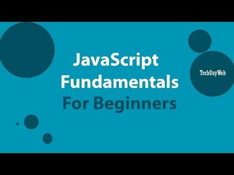 JavaScript Fundamentals For Beginners