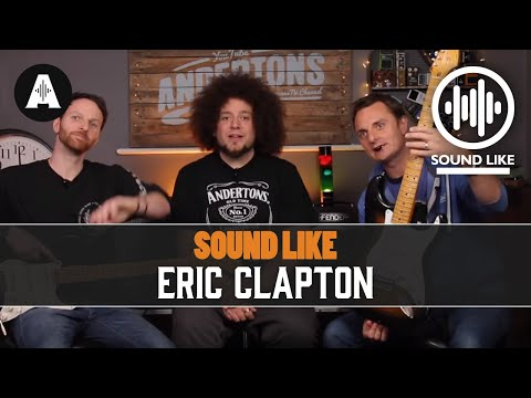 Sound Like Eric Clapton | Without Busting The Bank
