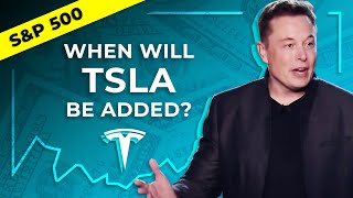When Will Tesla Be Added To The S&p 500? (tsla Stock)