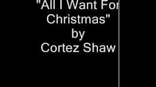 All I Want For Christmas Is You(Acapella) - Cortez Shaw