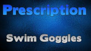 Swim goggles with prescription review
