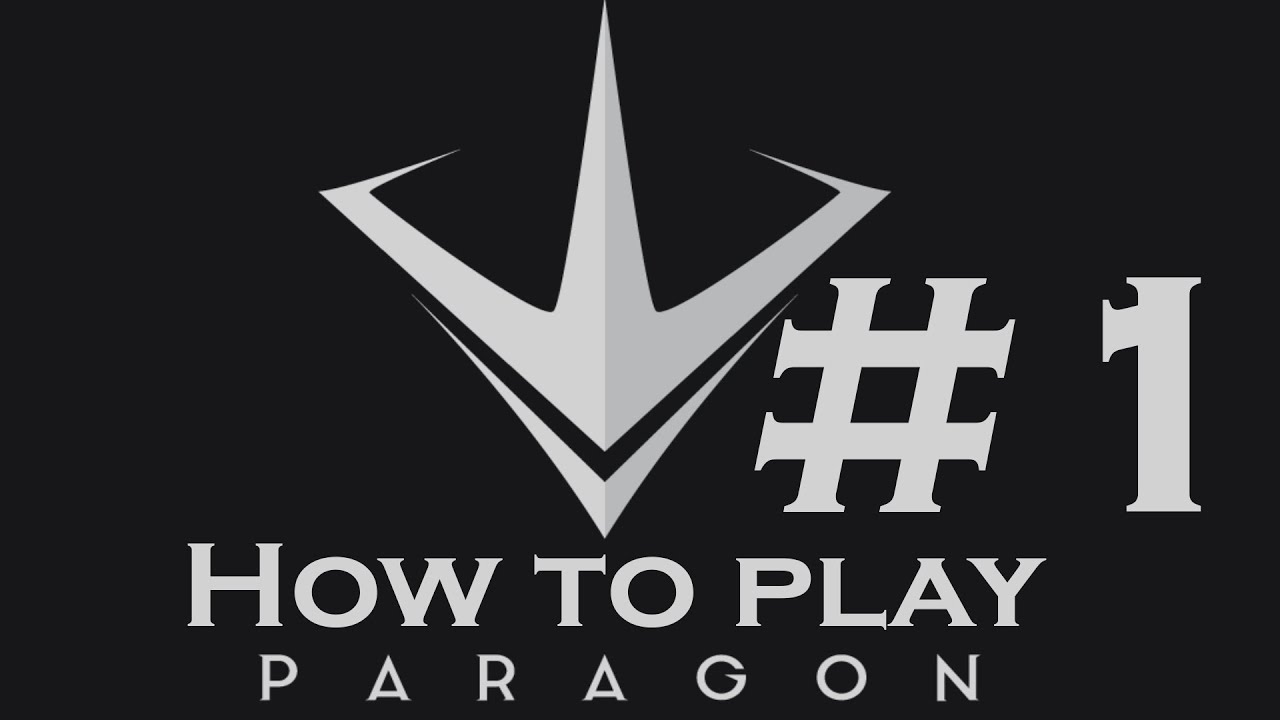 How to Play Paragon