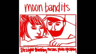 Moon Bandits - Straight Thinking Means Plain Speaking (Full EP)