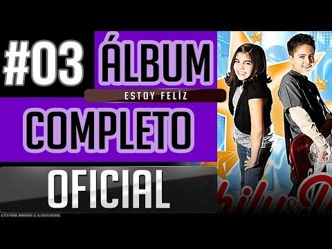 Chily Y Mou #03 - Estoy Feliz [Album Completo Oficial]