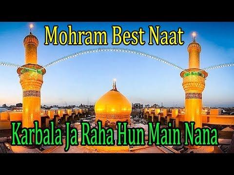 Karbala Ja Raha Hun Mai Nana | Hazrat Hussain Naat E Pak WITH LYRICS |MAHFIL E ZINDAGI@