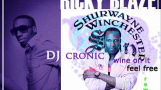 ricky blaze ft. shurwayne- feel free whine on it (remixed by dj cronic) overproof riddim