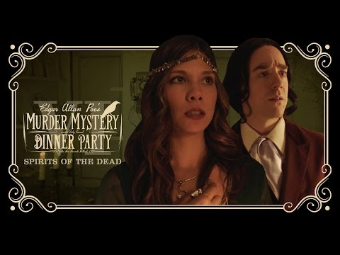 Edgar Allan Poe's Murder Mystery Dinner Party Ch. 6: Spirits of the Dead