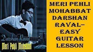 Meri Pehli Mohabbat | Darshan Raval | Easiest Guitar Lesson | In hindi