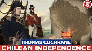 Cochrane: British Outcast to South American Hero