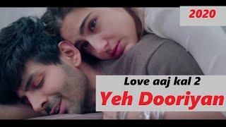 Yeh Dooriyan 2020 | Love Aaj Kal 2 | Kartik Aaryan l Sara Ali Khan | Imtiaz Ali | Letest Song