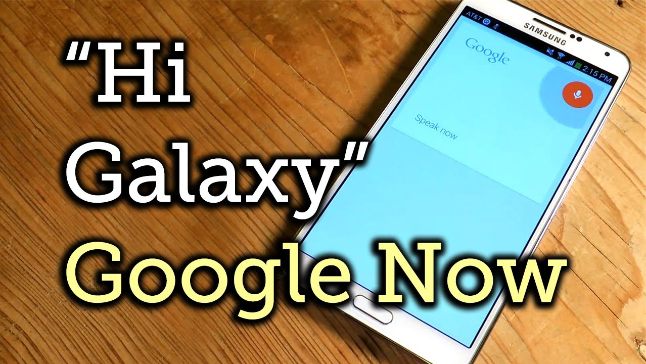 Open Google Now With The Hi Galaxy Command Samsung Note 3 How To You