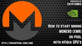 How to start mining Monero XMR on pool with NVIDIA GPU's