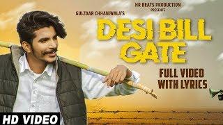 GULZAAR CHHANIWALA Desi Bill Gate Full Song With Lyrics| New Haryanvi Songs Haryanavi 2019