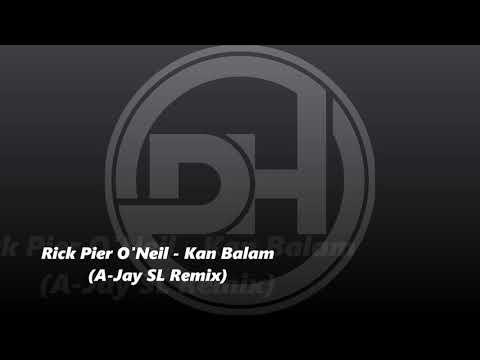 Rick Pier O'Neil - Kan Balam (A-Jay SL Remix)