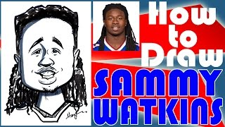 How To Draw A Quick Caricature Sammy Watkins