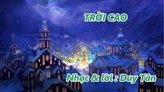 TRỜI CAO  ---- Nhạc & Lời :  Duy Tân
