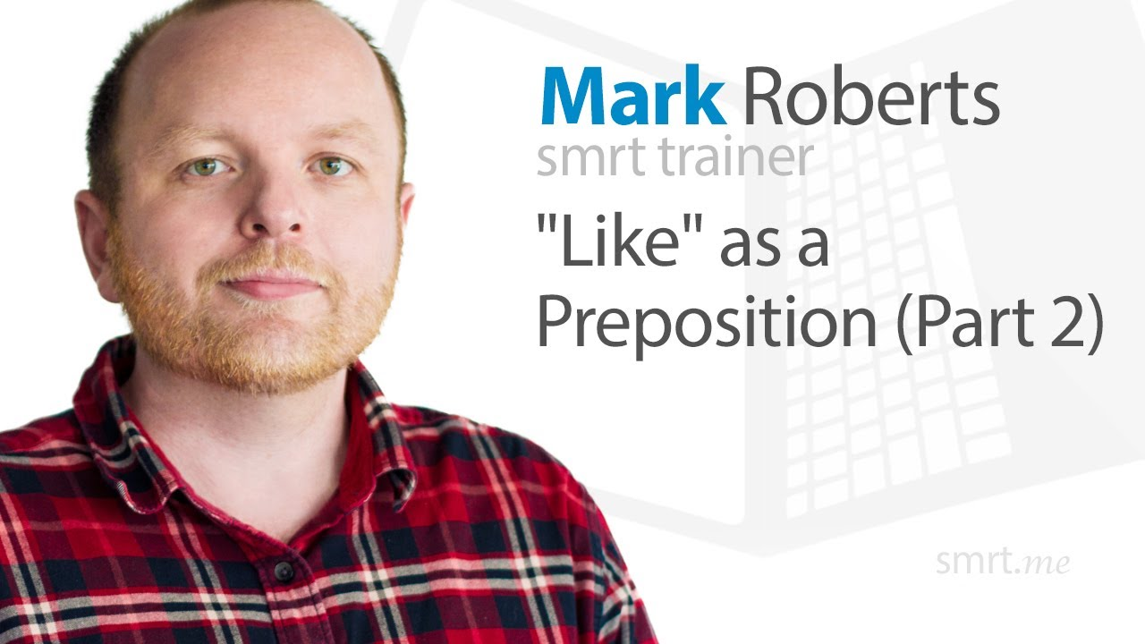 """""""Like"""" as a Preposition (Part 2)"""