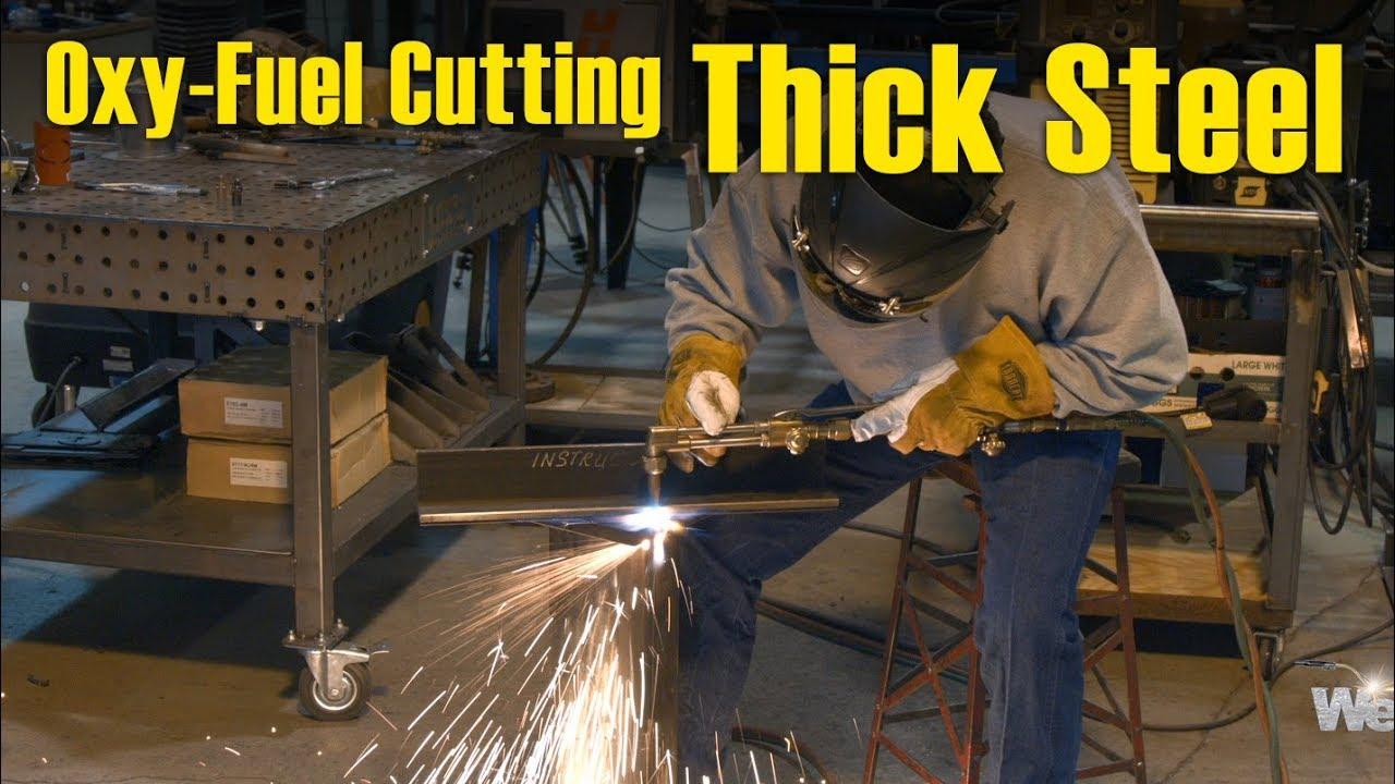 Tips For Oxy Fuel Cutting Thick Steel Youtube