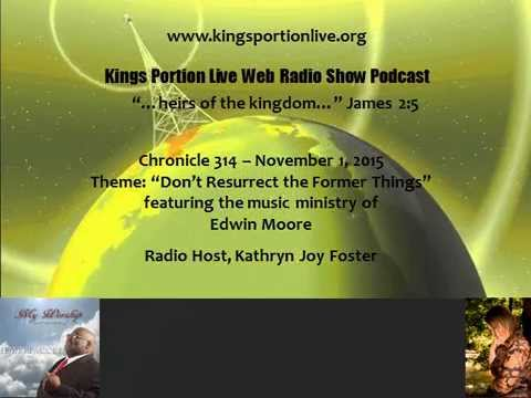 Chronicle 314   November 1, 2015   Don't Resurrect the Former Things