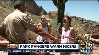 Park rangers warning hikers about heat