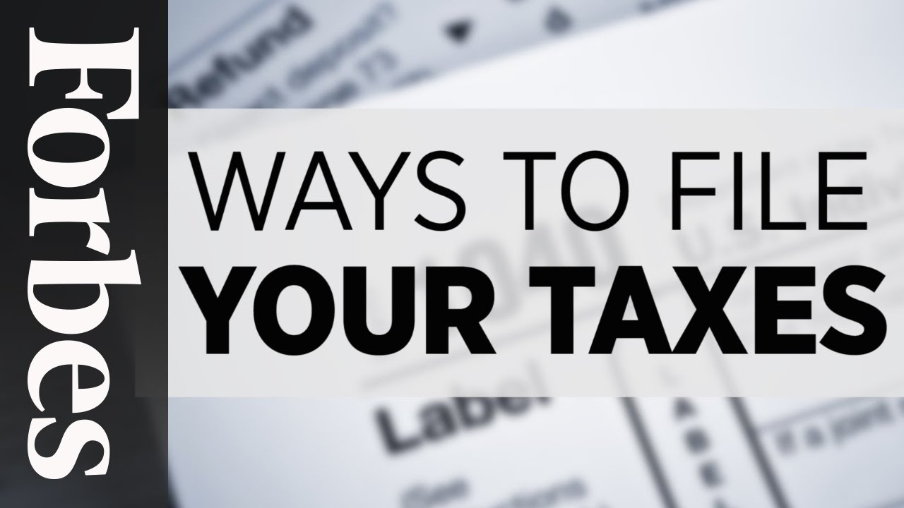 Tax Season (2016): Ways To File Your Return  Forbes