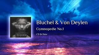 Bluchel & Von Deylen - Gymnopedie No 1