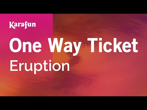 Karaoke One Way Ticket - Eruption *