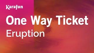 Karaoke One Way Ticket - Eruption *