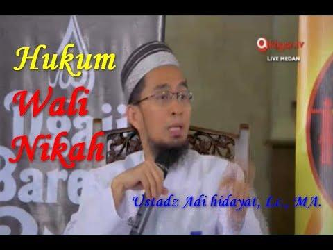 Hukum Wali Nikah | Wali Nikah Janda Ustadz Adi Hidayat, Lc. MA